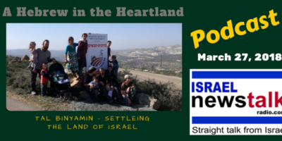 Tal Binyamin - Settling The Land of Israel A Hebrew in the Heartland April 3, 2018
